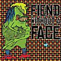Alliance Fiend Without a Face - Fiend Without a Face thumbnail