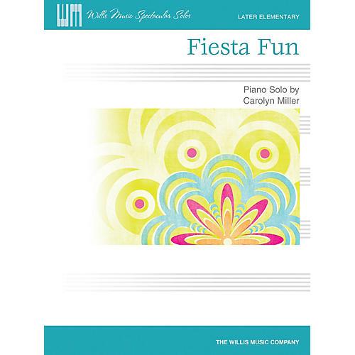 Willis Music Fiesta Fun (Later Elem Level) Willis Series by Carolyn Miller