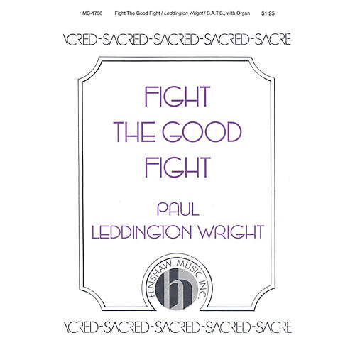 Hinshaw Music Fight the Good Fight SATB composed by Paul Leddington Wright