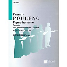 Editions Salabert Figure Humaine (The Face of Man) (SSATBB) SSATBB Composed by Francis Poulenc