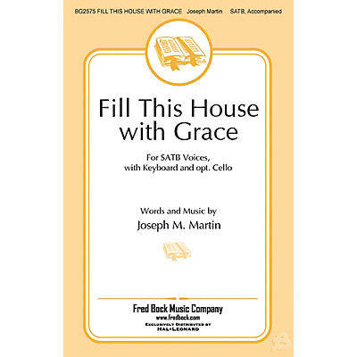 Fred Bock Music Fill This House with Grace SATB composed by Joseph M. Martin