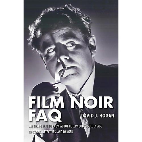 Applause Books Film Noir FAQ FAQ Series Softcover Written by David J. Hogan