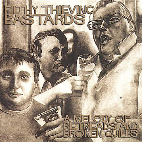 Alliance Filthy Thievin' Bastards - A Melody Of Retreads and Broken Quills
