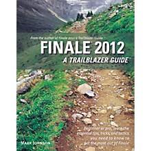 Hal Leonard Finale 2012 - A Trailblazer Guide