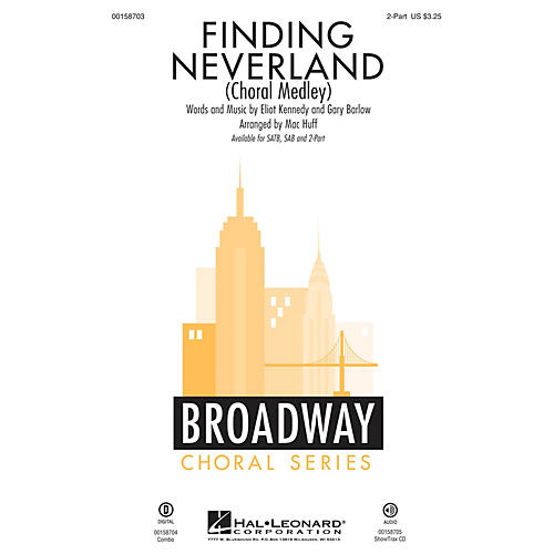 Hal Leonard Finding Neverland (Choral Medley) 2-Part arranged by Mac Huff