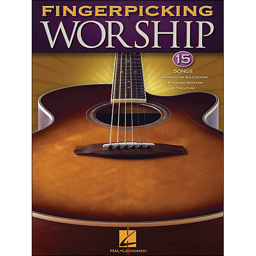 Hal Leonard Fingerpicking Worship 15 So Ngs Arranged for Solo Guitar In Standard Notation & Tab