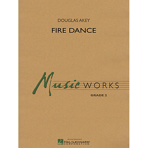 Hal Leonard Fire Dance Concert Band Level 2 Composed by Douglas Akey