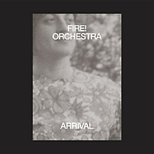 Fire Orchestra - Arrival