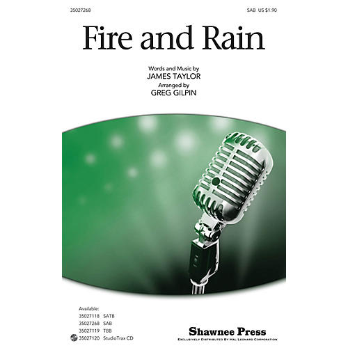 Shawnee Press Fire and Rain SAB by James Taylor arranged by Greg Gilpin