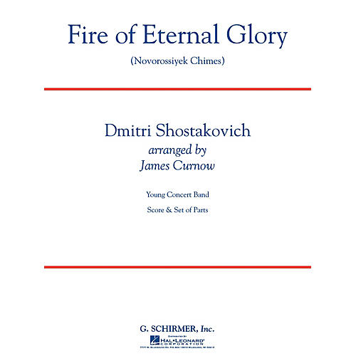 G. Schirmer Fire of Eternal Glory (Novorossiyek Chimes) Concert Band Level 3 by Shostakovich Arranged by James Curnow