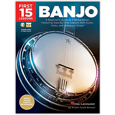 Hal Leonard First 15 Lessons - Banjo (A Beginner's Guide, Featuring Step-By-Step Lessons  and Bluegrass Songs!) Book/Media Online
