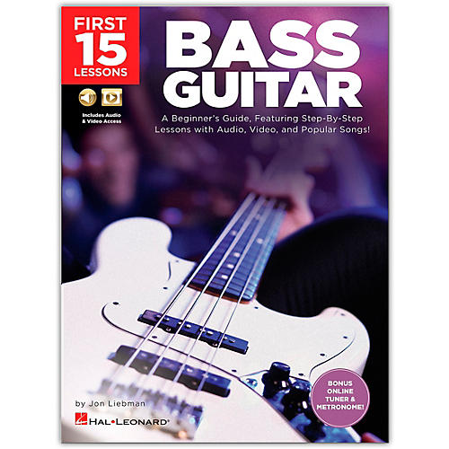 Hal Leonard First 15 Lessons Bass Guitar - A Beginner's Guide, Featuring Step-By-Step Lessons with Audio, Video, and Popular Songs! Book/Media Online