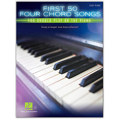 Hal Leonard First 50 4-Chord Songs You Should Play on the Piano - Easy Piano