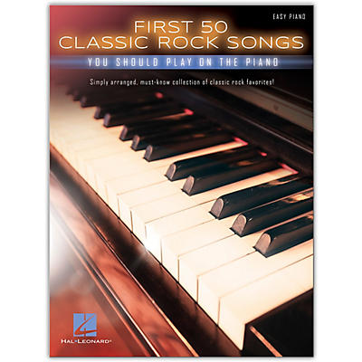 Hal Leonard First 50 Classic Rock Songs You Should Play on Piano (Easy Piano)