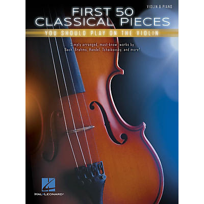 Hal Leonard First 50 Classical Pieces You Should Play on the Violin