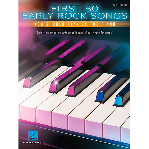 Hal Leonard First 50 Early Rock Songs You Should Play on Piano
