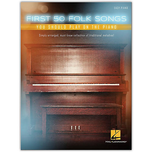 Hal Leonard First 50 Folk Songs You Should Play on the Piano