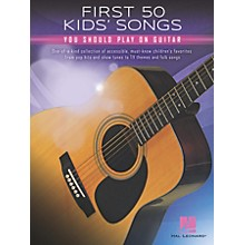 Hal Leonard First 50 Kids' Songs You Should Play on Guitar