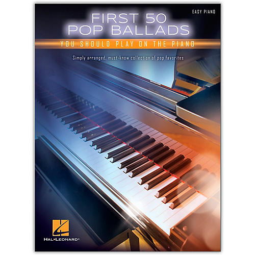 Hal Leonard First 50 Pop Ballads You Should Play on the Piano (Easy Piano Level)