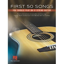 Hal Leonard First 50 Songs You Should Play on 12-String Guitar