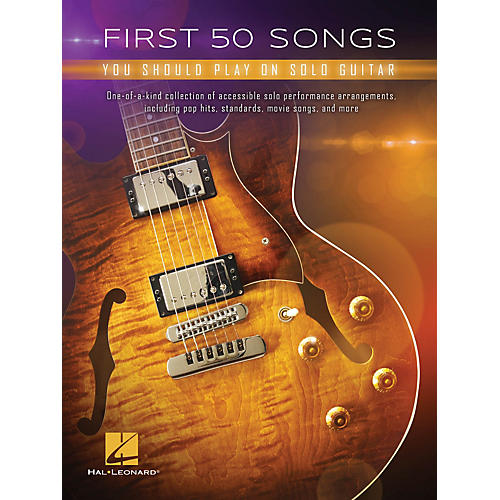 First 50 Songs You Should Play on Solo Guitar