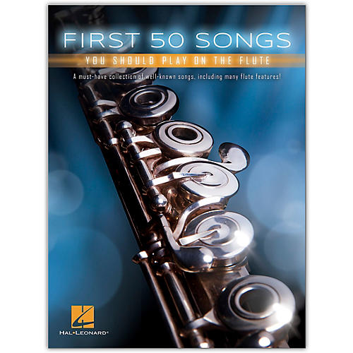 Hal Leonard First 50 Songs You Should Play on the Flute
