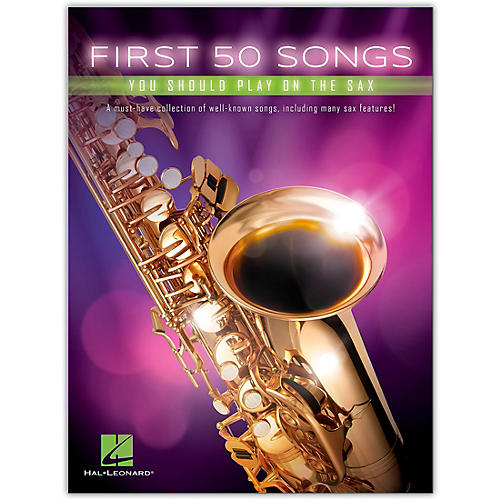 Hal Leonard First 50 Songs You Should Play on the Sax