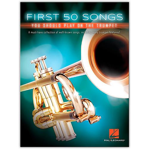 Hal Leonard First 50 Songs You Should Play on the Trumpet