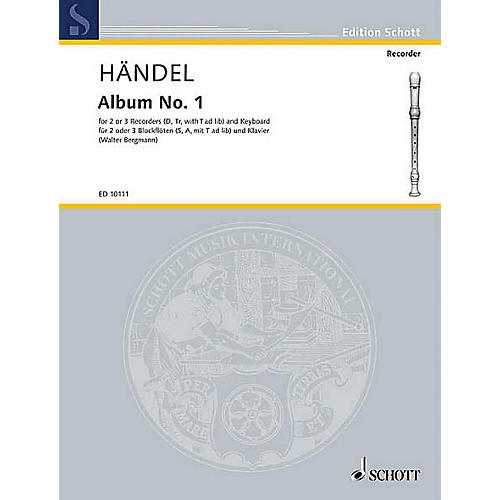 Schott First Album Schott Series Composed by Georg Friedrich Händel Arranged by Walter Bergmann