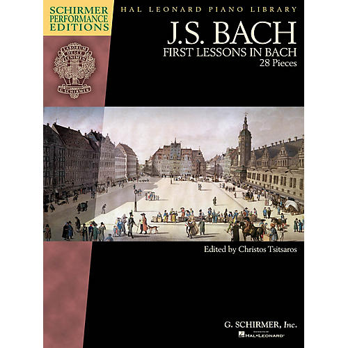 G. Schirmer First Lessons in Bach Schirmer Performance Editions by Bach Edited by Christos Tsitsaros