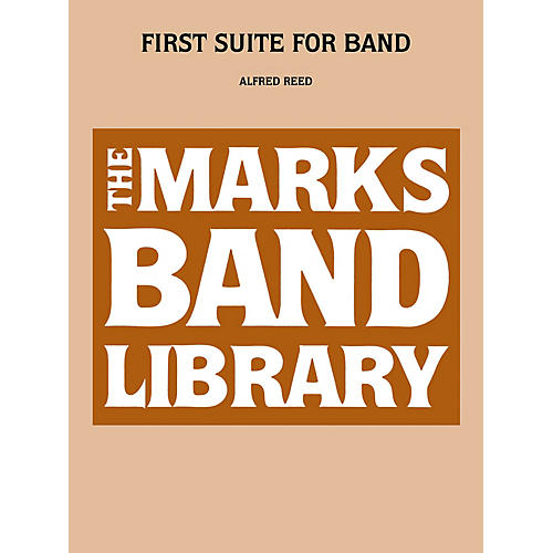 Edward B. Marks Music Company First Suite For Band Concert Band Level 4 Composed by Alfred Reed