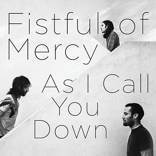 Alliance Fistful of Mercy - As I Call You Down