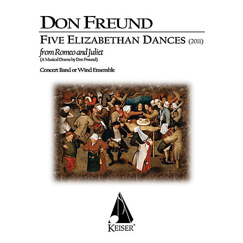 Lauren Keiser Music Publishing Five Elizabethan Dances from 'Romeo & Juliet' Concert Band Composed by Don Freund