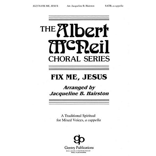 Gentry Publications Fix Me Jesus SATB DV A Cappella arranged by Jacqueline Hairston