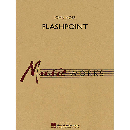Hal Leonard Flashpoint Concert Band Level 4 Composed by John Moss
