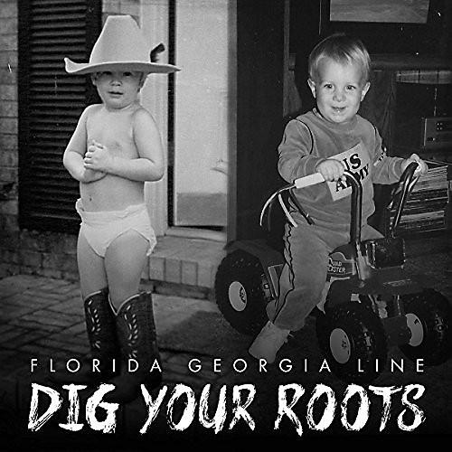 Alliance Florida Georgia Line - Dig Your Roots