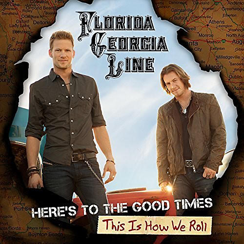 Alliance Florida Georgia Line - Here's To The Good Times: This Is How We Roll
