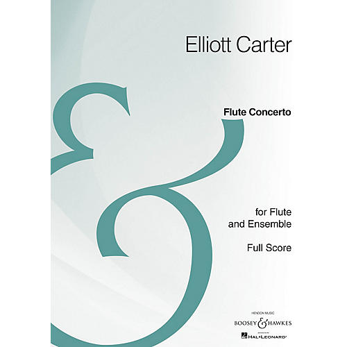 Boosey and Hawkes Flute Concerto (Full Score Archive Edition) Boosey & Hawkes Scores/Books Series by Elliott Carter