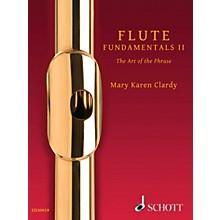 Schott Flute Fundamentals II (The Art of the Phrase) Woodwind Series Softcover Written by Mary Karen Clardy