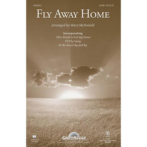 Shawnee Press Fly Away Home SATB arranged by Mary McDonald