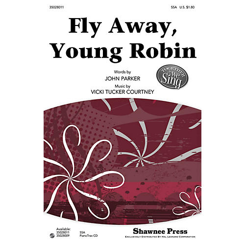 Shawnee Press Fly Away, Young Robin (Together We Sing Series) SSA composed by John Parker