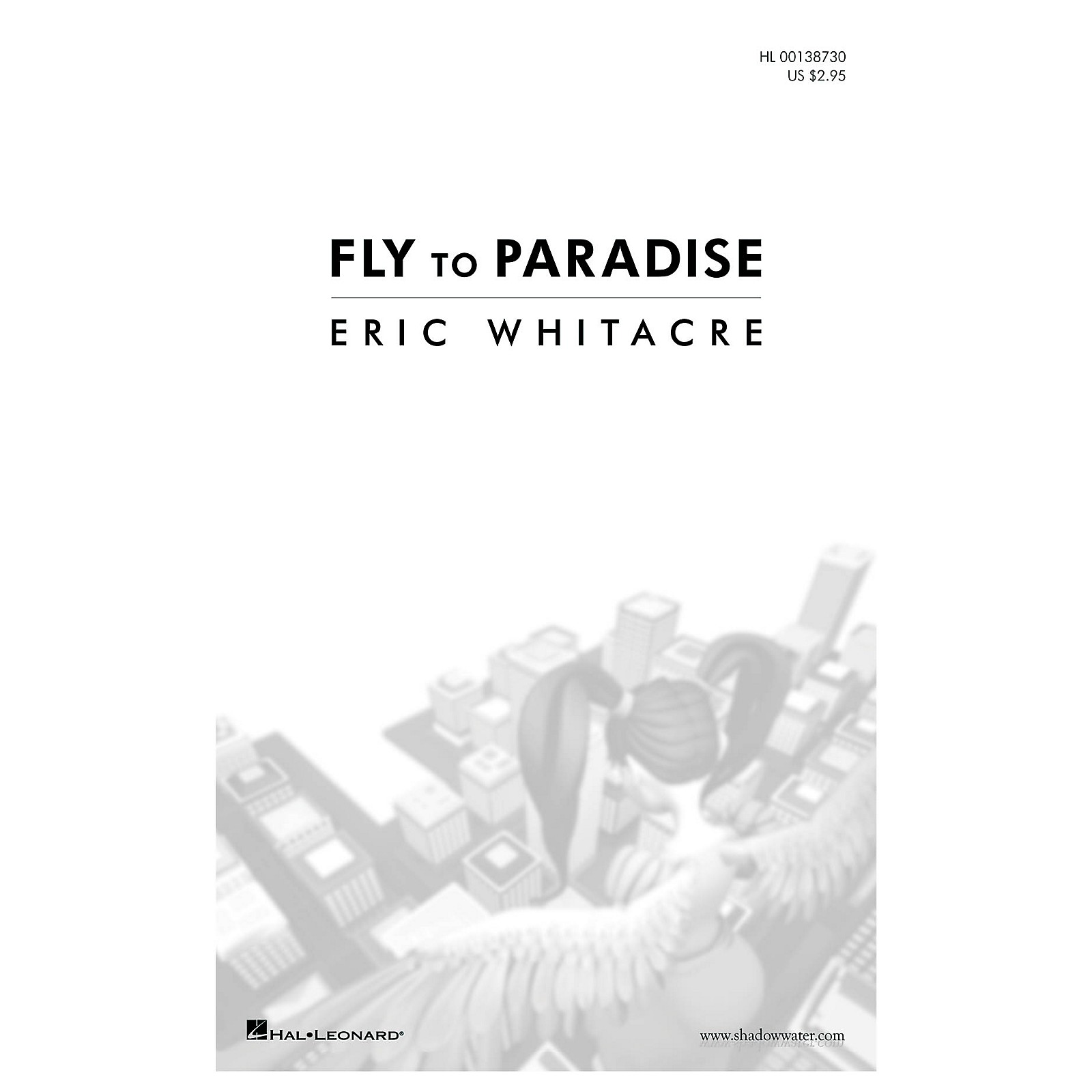 Hal Leonard Fly to Paradise (SATB divisi a cappella) SATB Divisi composed by Eric Whitacre