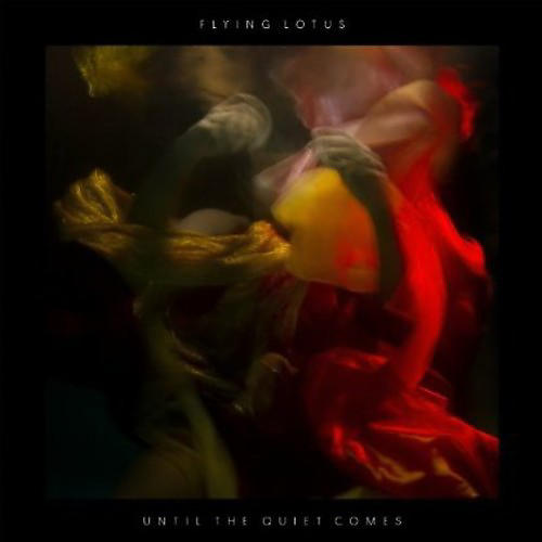Alliance Flying Lotus - Until the Quiet Comes