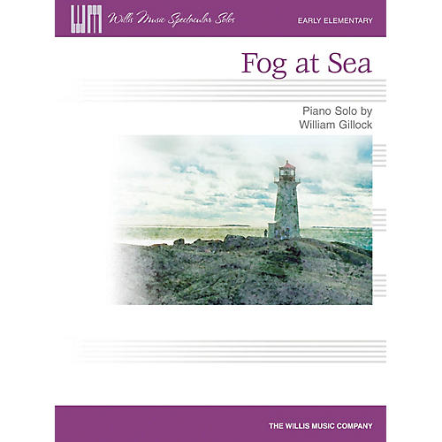 Willis Music Fog at Sea (Early Elem Level) Willis Series by William Gillock