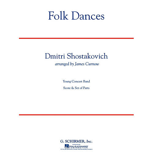 G. Schirmer Folk Dances Concert Band Level 3.5 Composed by Dmitri Shostakovich Arranged by James Curnow