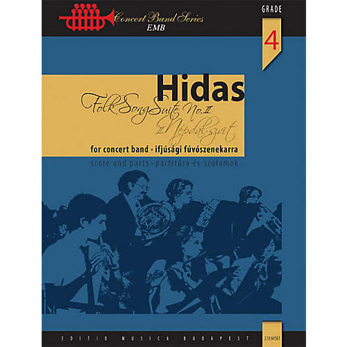Editio Musica Budapest Folk Song Suite No. 2 (for Wind Band) Concert Band Level 4 Composed by Frigyes Hidas