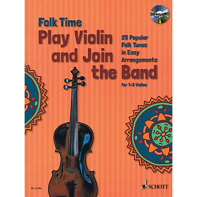Schott Folk Time - Play Violin and Join the Band! (For 1 or 2 Violins) String Series Softcover with CD