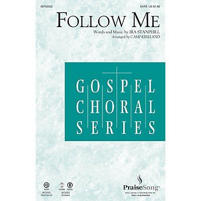PraiseSong Follow Me SATB arranged by Camp Kirkland