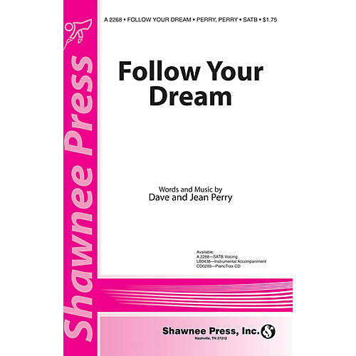 Shawnee Press Follow Your Dream (incorporating O Beautiful, for Spacious Skies) SATB composed by Dave Perry