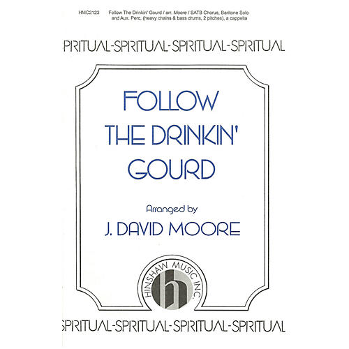 Hinshaw Music Follow the Drinkin' Gourd SATB arranged by J. David Moore